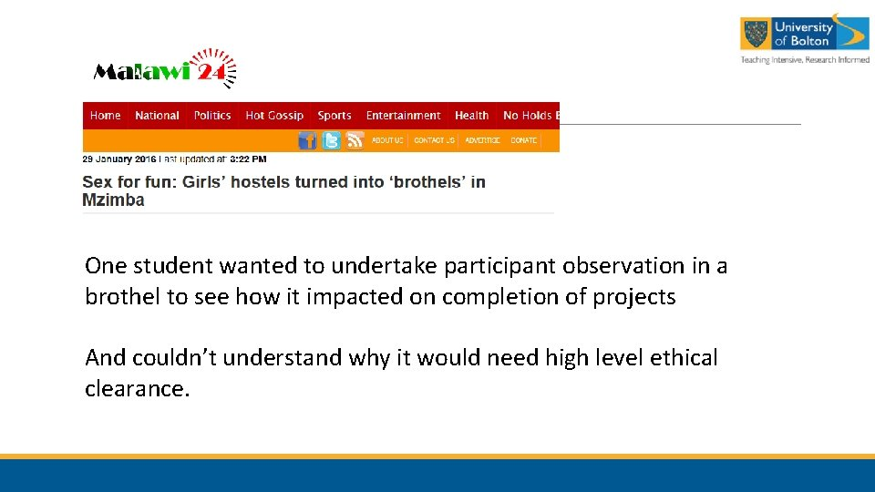 One student wanted to undertake participant observation in a brothel to see how it