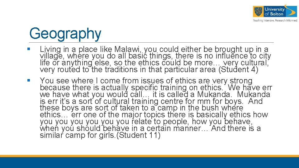 Geography § § Living in a place like Malawi, you could either be brought