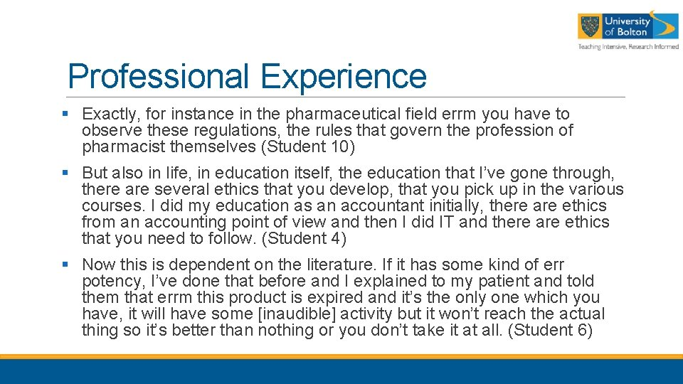 Professional Experience § Exactly, for instance in the pharmaceutical field errm you have to