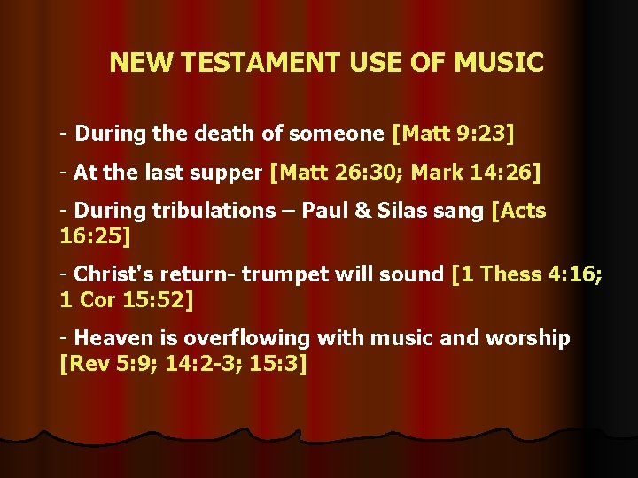 NEW TESTAMENT USE OF MUSIC - During the death of someone [Matt 9: 23]