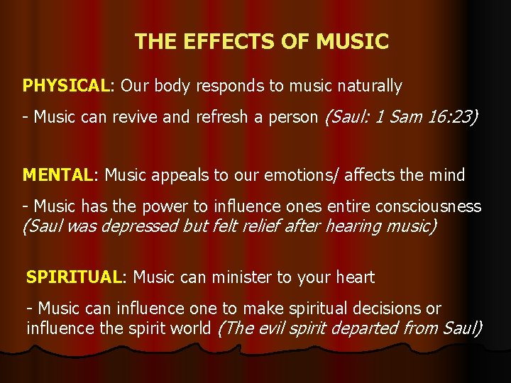 THE EFFECTS OF MUSIC PHYSICAL: PHYSICAL Our body responds to music naturally - Music