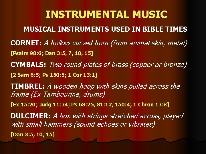 INSTRUMENTAL MUSICAL INSTRUMENTS USED IN BIBLE TIMES CORNET: A hollow curved horn (from animal