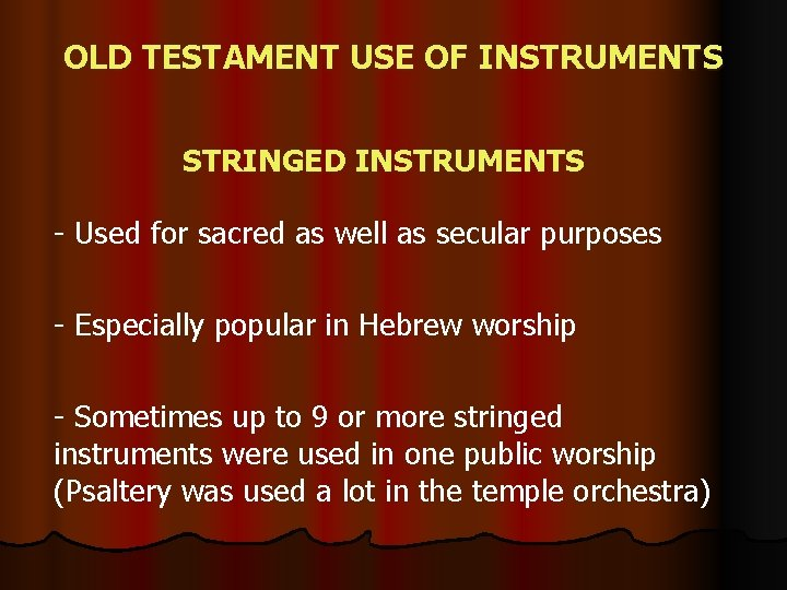 OLD TESTAMENT USE OF INSTRUMENTS STRINGED INSTRUMENTS - Used for sacred as well as