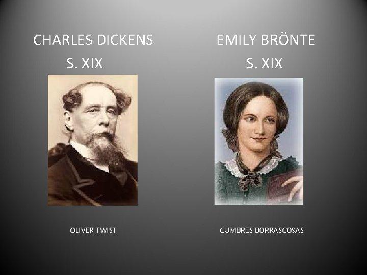 CHARLES DICKENS S. XIX OLIVER TWIST EMILY BRÖNTE S. XIX CUMBRES BORRASCOSAS