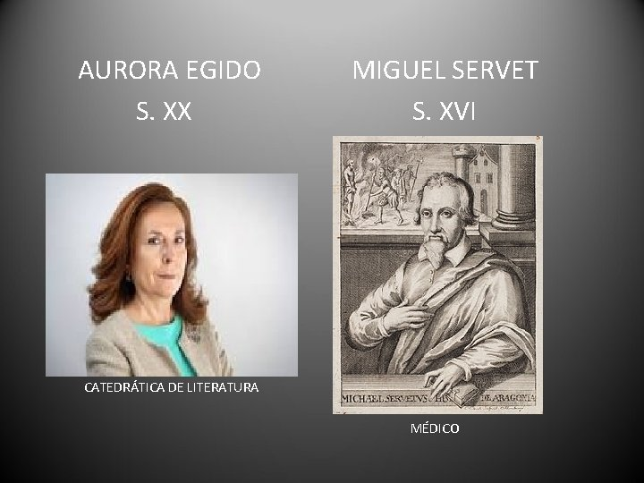 AURORA EGIDO S. XX MIGUEL SERVET S. XVI CATEDRÁTICA DE LITERATURA MÉDICO