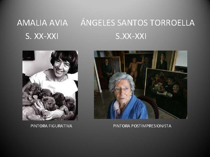 AMALIA AVIA S. XX-XXI PINTORA FIGURATIVA ÁNGELES SANTOS TORROELLA S. XX-XXI PINTORA POSTIMPRESIONISTA