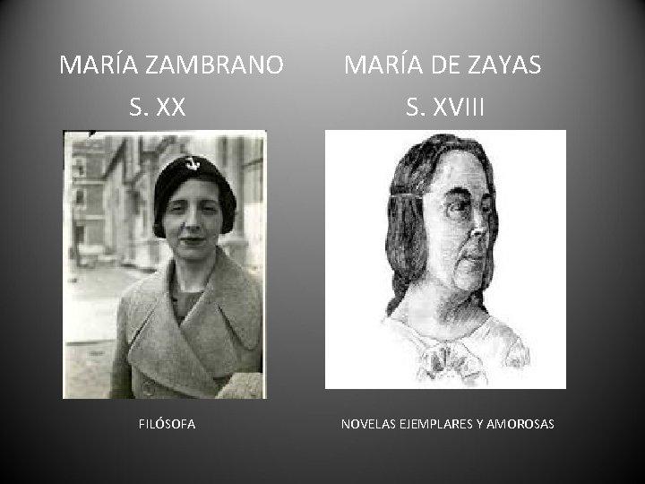 MARÍA ZAMBRANO S. XX FILÓSOFA MARÍA DE ZAYAS S. XVIII NOVELAS EJEMPLARES Y AMOROSAS