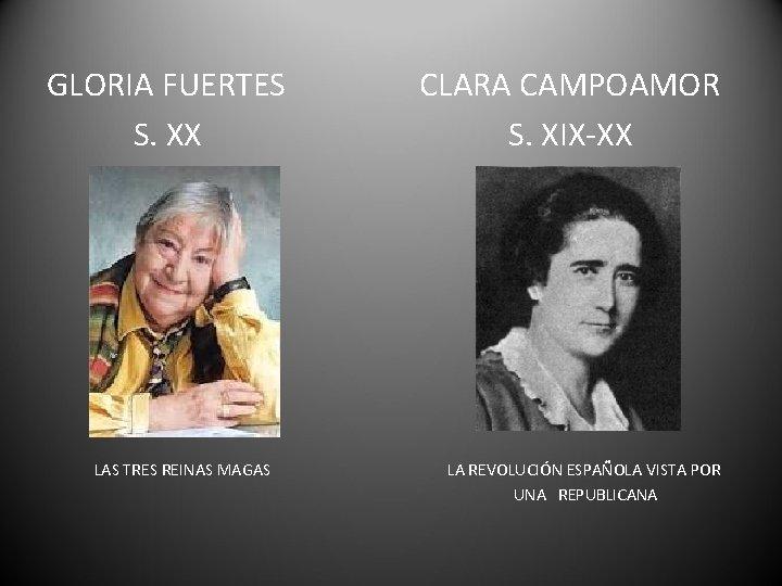 GLORIA FUERTES S. XX LAS TRES REINAS MAGAS CLARA CAMPOAMOR S. XIX-XX LA REVOLUCIÓN