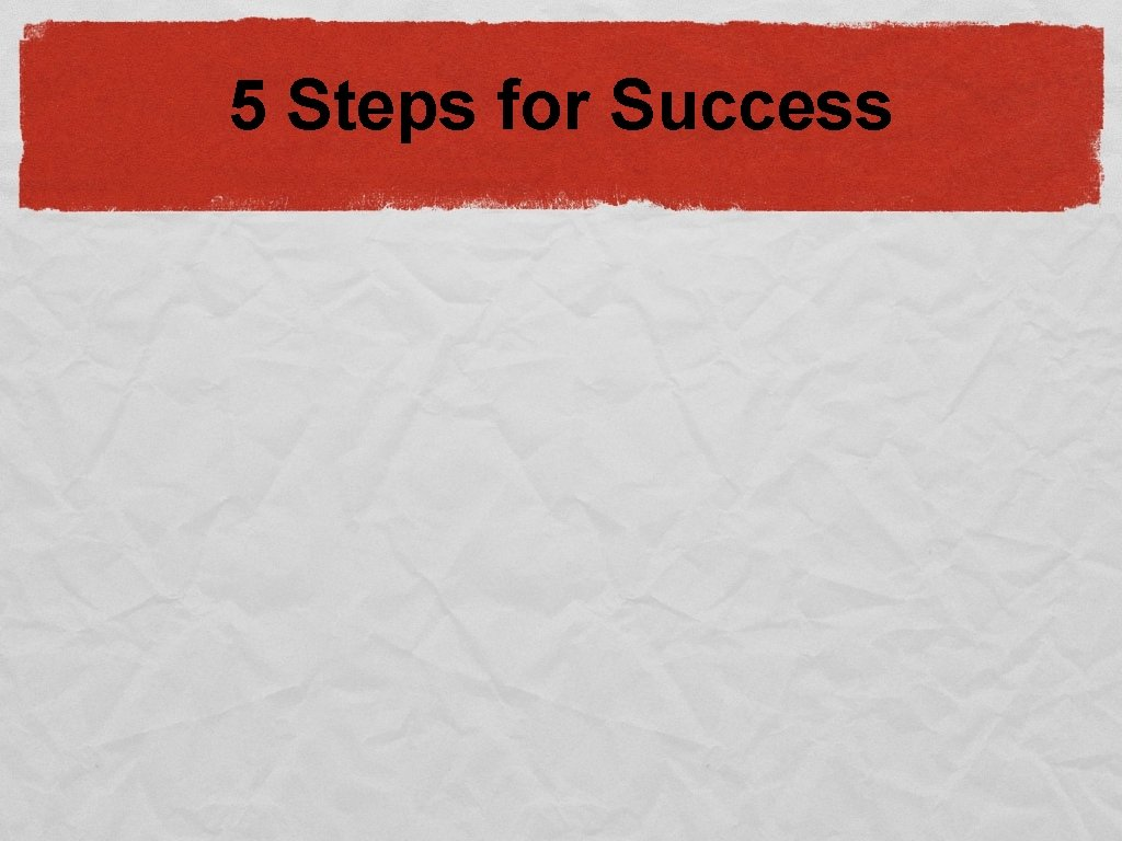 5 Steps for Success