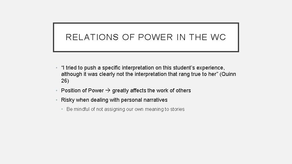 """RELATIONS OF POWER IN THE WC • """"I tried to push a specific interpretation"""