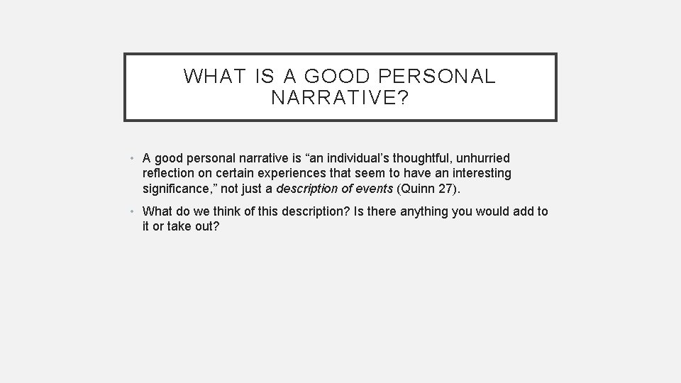 """WHAT IS A GOOD PERSONAL NARRATIVE? • A good personal narrative is """"an individual's"""