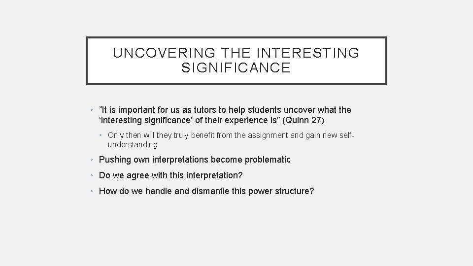 """UNCOVERING THE INTERESTING SIGNIFICANCE • """"It is important for us as tutors to help"""