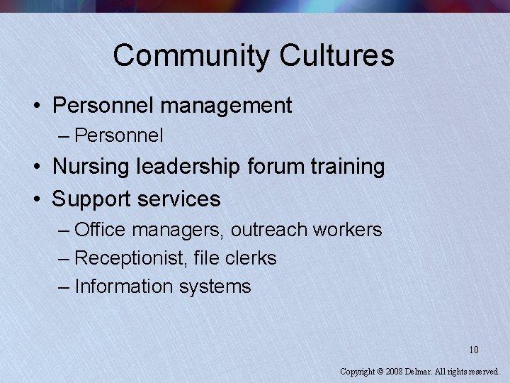 Community Cultures • Personnel management – Personnel • Nursing leadership forum training • Support