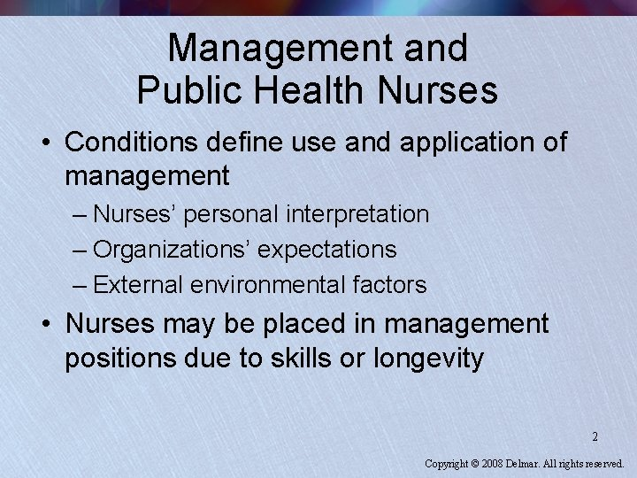 Management and Public Health Nurses • Conditions define use and application of management –