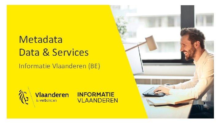 Metadata Data & Services Informatie Vlaanderen (BE)