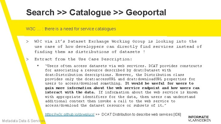 Search >> Catalogue >> Geoportal W 3 C … : there is a need
