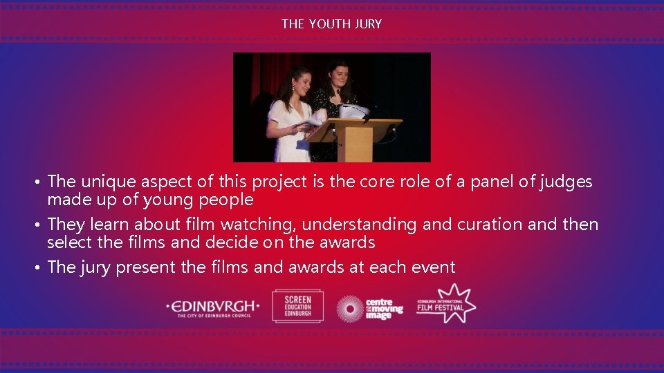 THE YOUTH JURY • The unique aspect of this project is the core role