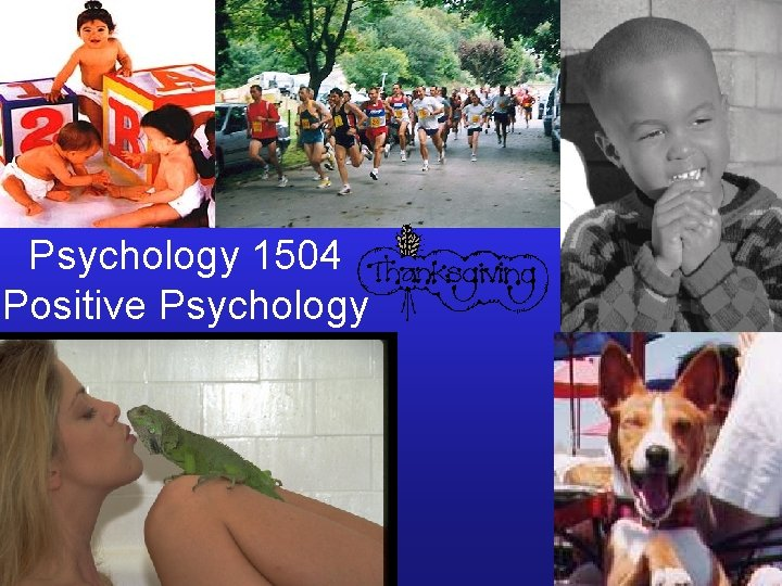 Psychology 1504 Positive Psychology