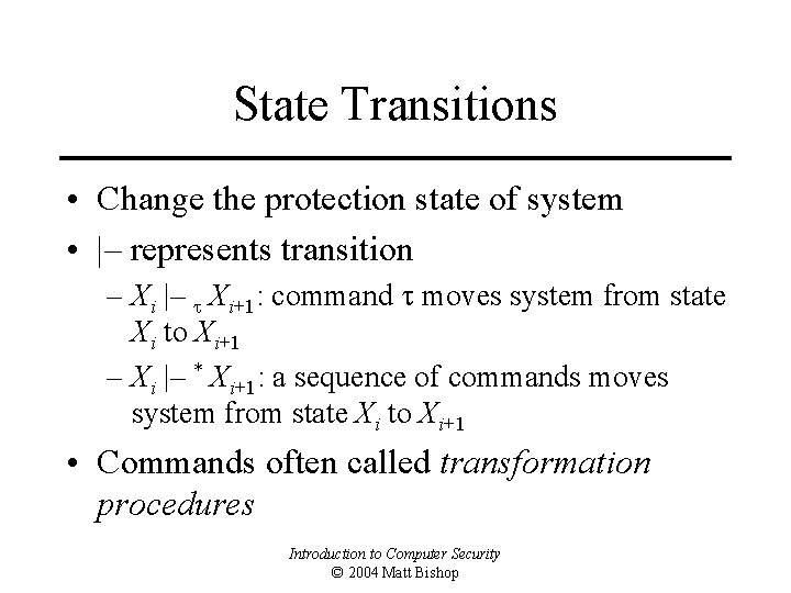 State Transitions • Change the protection state of system •  – represents transition –