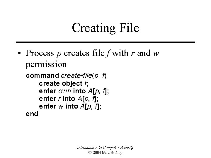 Creating File • Process p creates file f with r and w permission command