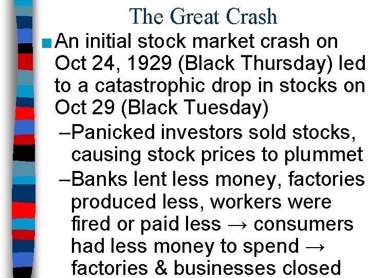 The Great Crash ■ An initial stock market crash on Oct 24, 1929 (Black
