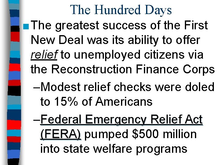 The Hundred Days ■ The greatest success of the First New Deal was its