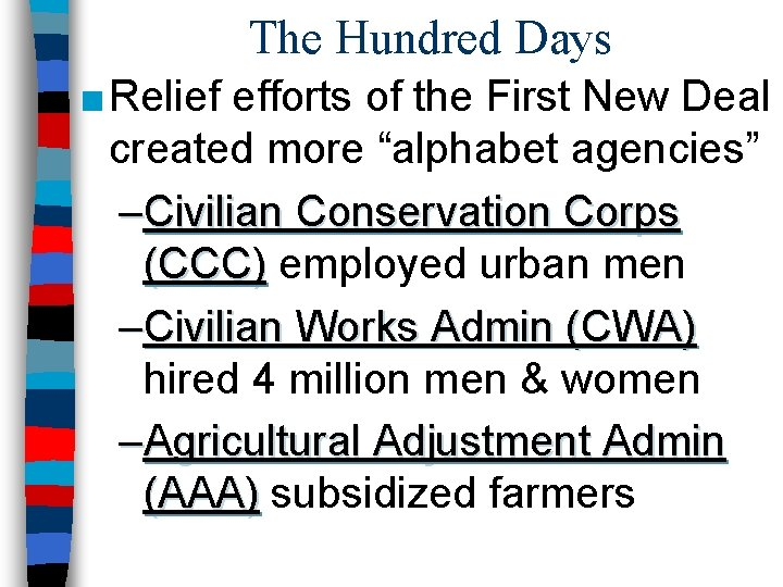 """The Hundred Days ■ Relief efforts of the First New Deal created more """"alphabet"""