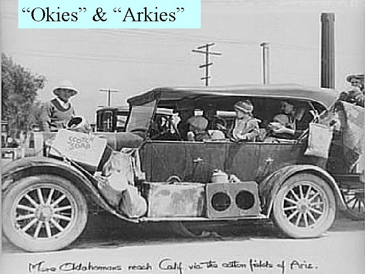 """The Dust Bowl (1931 -1939) worsened the """"Okies"""" & """"Arkies"""" Areas Affected by the"""