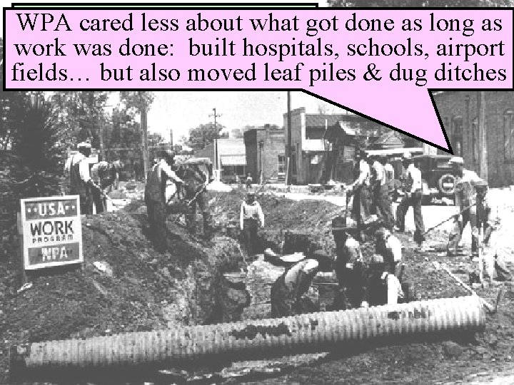WPAcared Public Work Project WPA less about what got done as long as work