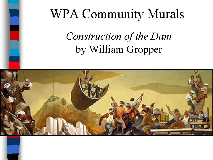 WPA Community Murals Construction of the Dam by William Gropper