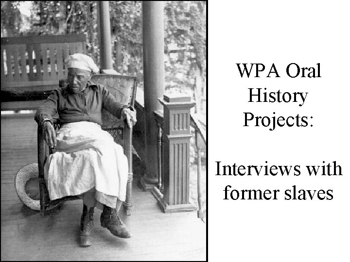 WPA Oral History Projects: Interviews with former slaves