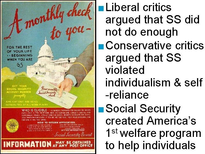 ■ Liberal critics argued that SS did not do enough ■ Conservative critics argued