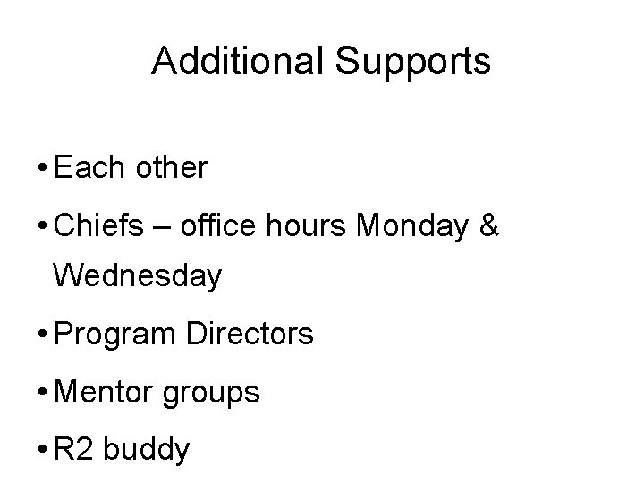 Additional Supports • Each other • Chiefs – office hours Monday & Wednesday •