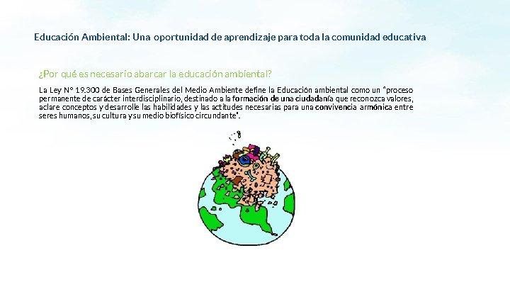 Educación Ambiental: Una oportunidad de aprendizaje para toda la comunidad educativa ¿Por qué es