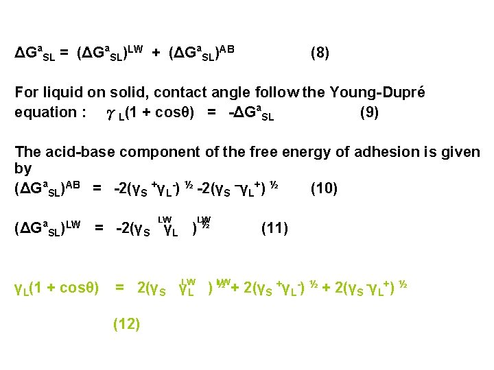 ΔGa. SL = (ΔGa. SL)LW + (ΔGa. SL)AB (8) For liquid on solid, contact