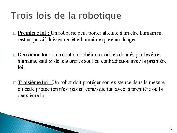Trois lois de la robotique � Première loi : Un robot ne peut porter
