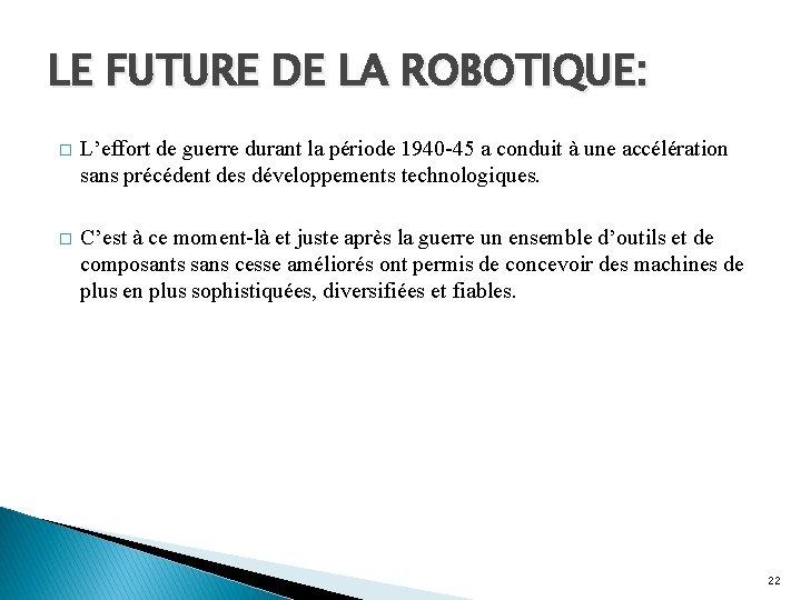 LE FUTURE DE LA ROBOTIQUE: � L'effort de guerre durant la période 1940 -45