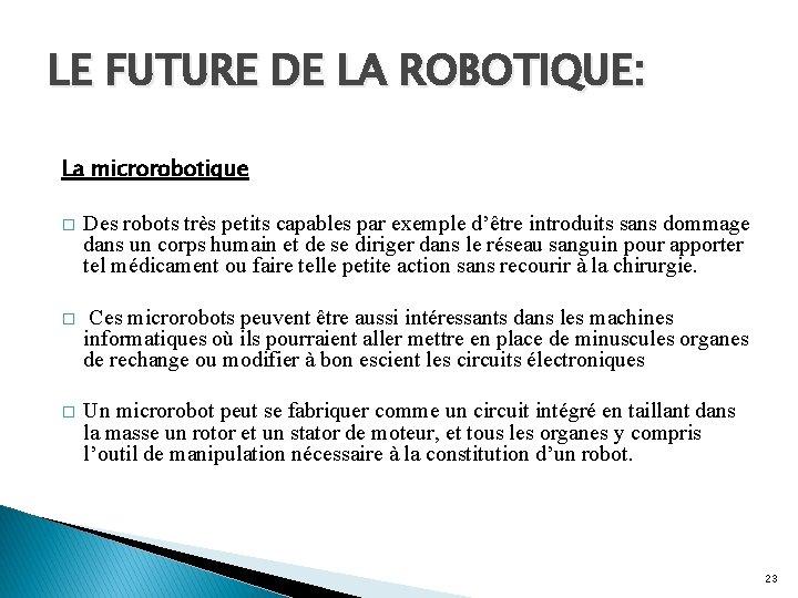 LE FUTURE DE LA ROBOTIQUE: La microrobotique � Des robots très petits capables par
