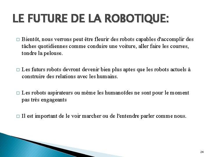 LE FUTURE DE LA ROBOTIQUE: � Bientôt, nous verrons peut être fleurir des robots
