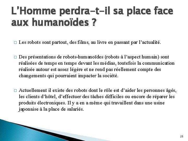 L'Homme perdra-t-il sa place face aux humanoïdes ? � Les robots sont partout, des