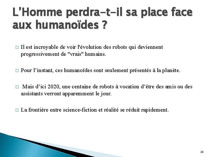 L'Homme perdra-t-il sa place face aux humanoïdes ? � Il est incroyable de voir