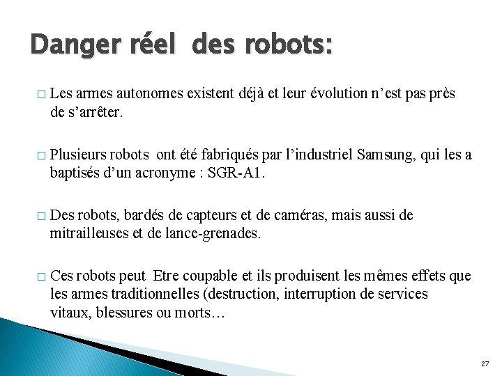Danger réel des robots: � Les armes autonomes existent déjà et leur évolution n'est