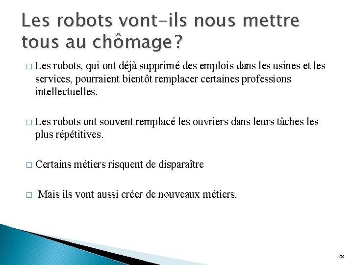 Les robots vont-ils nous mettre tous au chômage? � Les robots, qui ont déjà