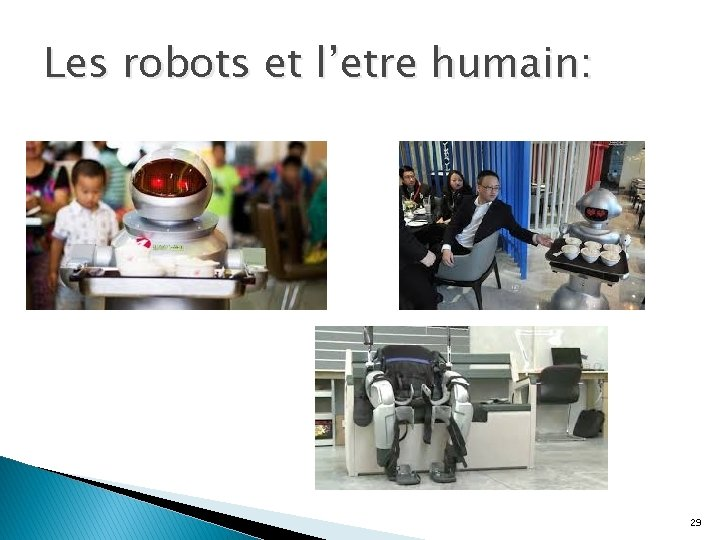Les robots et l'etre humain: 29