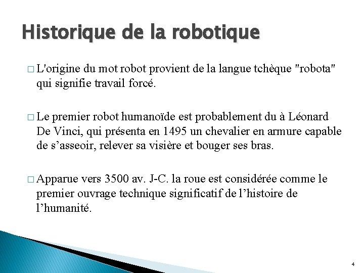Historique de la robotique � L'origine du mot robot provient de la langue tchèque