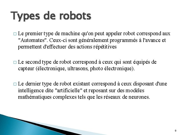 Types de robots � Le premier type de machine qu'on peut appeler robot correspond