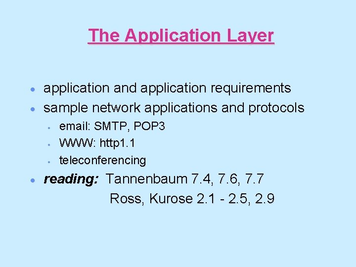 The Application Layer · · application and application requirements sample network applications and protocols