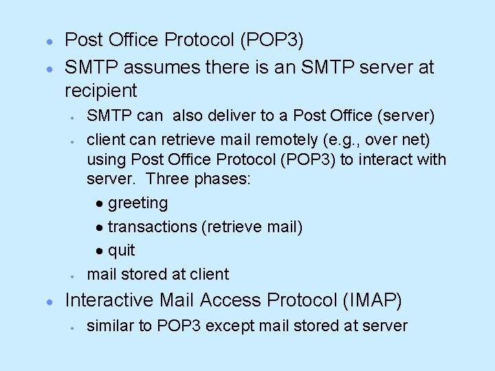 · · Post Office Protocol (POP 3) SMTP assumes there is an SMTP server