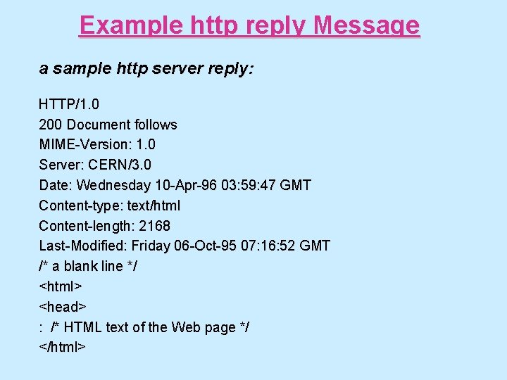 Example http reply Message a sample http server reply: HTTP/1. 0 200 Document follows