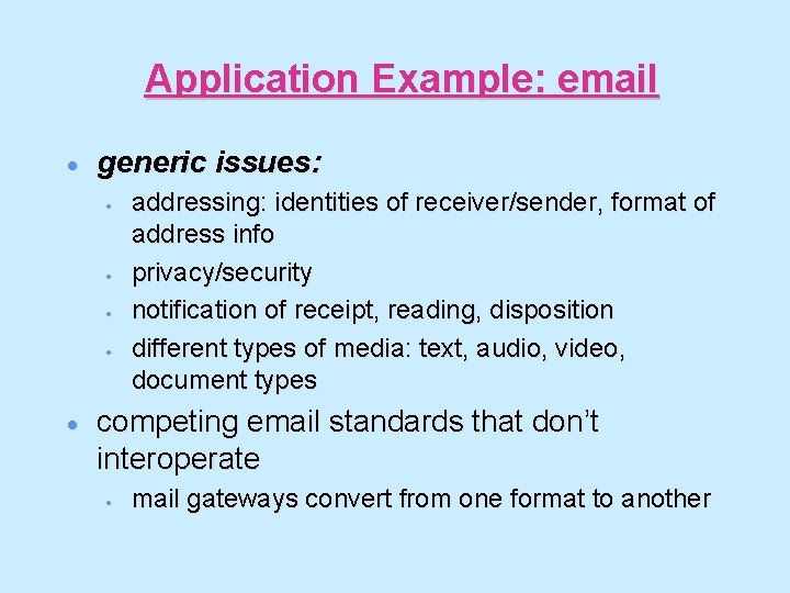 Application Example: email · generic issues: · · · addressing: identities of receiver/sender, format